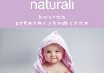 Igiene e cosmesi naturali – idee e ricette per il bambino, la famiglia e la casa – Maura Gancitano