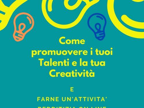 Come manifestare i tuoi Talenti e la tua Creatività (e trasformarli in un lavoro)
